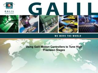 Using Galil Motion Controllers to Tune High Precision Stages