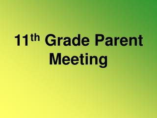 11 th  Grade Parent Meeting