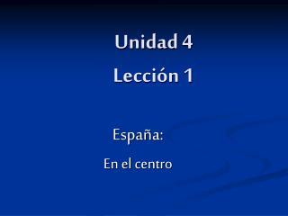 Unidad 4 Lección 1