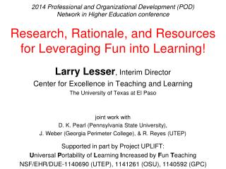 Larry Lesser , Interim Director Center for Excellence in Teaching and Learning