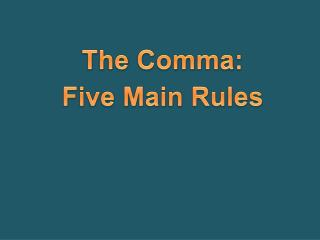 The Comma: Five Main Rules