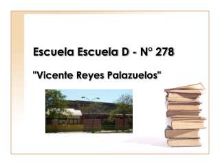 Escuela Escuela D - N° 278