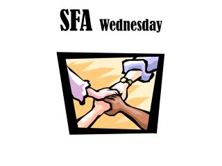 SFA  Wednesday