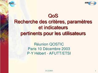 QoS Recherche des critères, paramètres et indicateurs  pertinents pour les utilisateurs