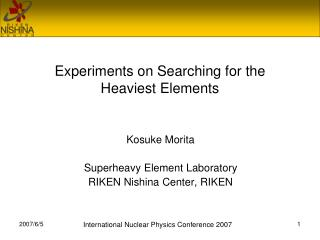 Experiments on Searching for the Heaviest Elements