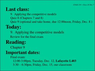 CDAE 254 - Class 28 Dec 7 Last class:       9.  Applying the competitive models