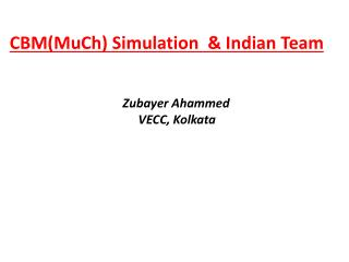 CBM(MuCh) Simulation  & Indian Team