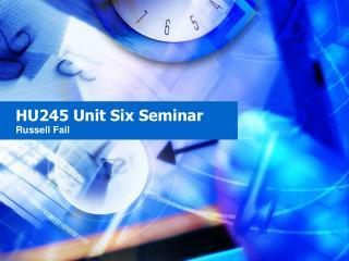 HU245 Unit Six Seminar