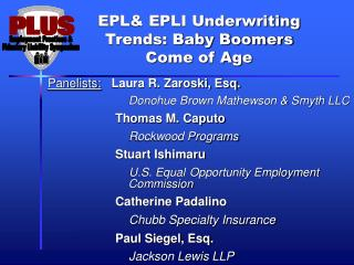 EPL& EPLI Underwriting  Trends: Baby Boomers  Come of Age