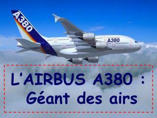 L'AIRBUS A380 :   Géant des airs