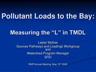 "Pollutant Loads to the Bay:  Measuring the ""L"" in TMDL"