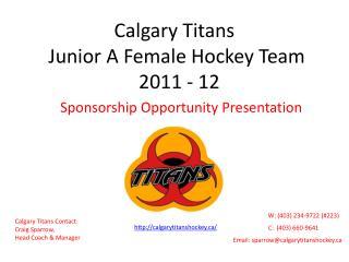 Calgary Titans  Junior A Female Hockey Team   2011 - 12
