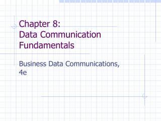 Chapter 8: Data Communication Fundamentals