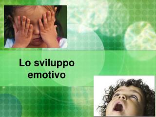 Lo sviluppo emotivo