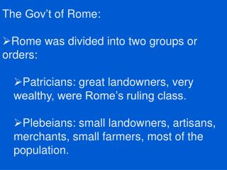 The  Gov't  of Rome: Rome was divided into two groups or orders: