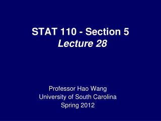 STAT 110 - Section 5  Lecture 28