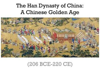 The Han Dynasty of China: A Chinese Golden Age