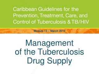 Management  of the Tuberculosis  Drug Supply