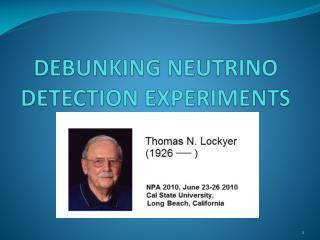 DEBUNKING NEUTRINO DETECTION EXPERIMENTS