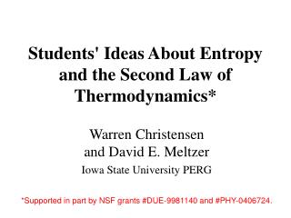 Students' Ideas About Entropy and the Second Law of Thermodynamics*