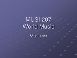MUSI 207 World Music