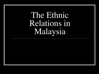 The Ethnic Relations in Malaysia