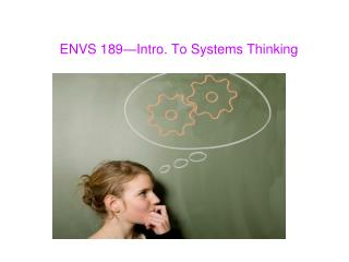 ENVS 189�Intro. To Systems Thinking