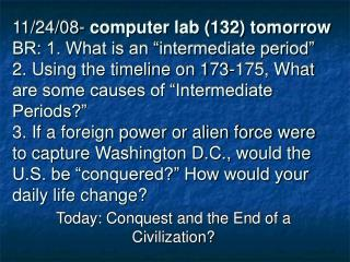 Today: Conquest and the End of a Civilization?