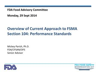 Overview of Current Approach to FSMA Section 104: Performance Standards