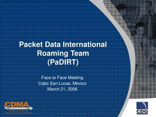 Packet Data International Roaming Team (PaDIRT)