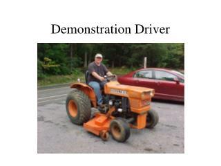 Demonstration Driver
