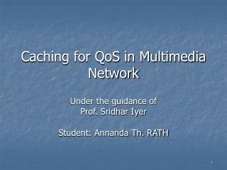 Caching for QoS in Multimedia Network