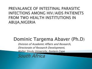 Dominic Targema Abaver (Ph.D )              Division of Academic Affairs and Research,