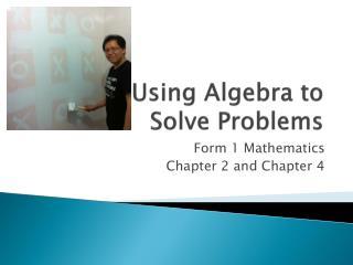 Using Algebra to  Solve Problems