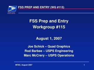 FSS Prep and Entry Workgroup #115 August 1, 2007 Joe Schick � Quad Graphics