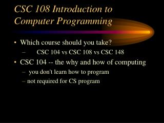 CSC 108 Introduction to Computer Programming