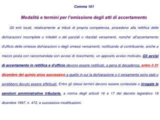 Comma 161 Modalità e termini per l'emissione degli atti di accertamento
