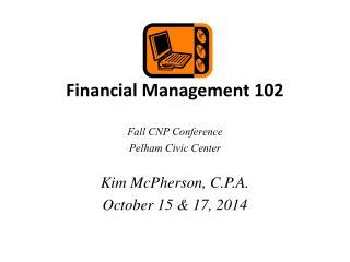 Financial Management 102 Fall CNP Conference Pelham Civic Center