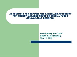ACCOUNTING FOR EXPIRED AND CANCELLED AUTHORITY FOR AGENCY MANAGED TRUST OR SPECIAL FUNDS UNAVAILABLE RECEIPTS