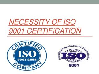 Necessity of iso 9001 certification