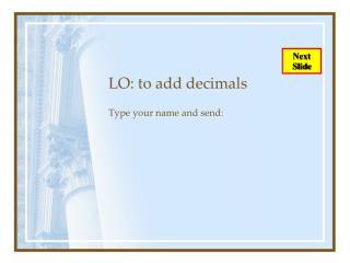 LO: to add decimals