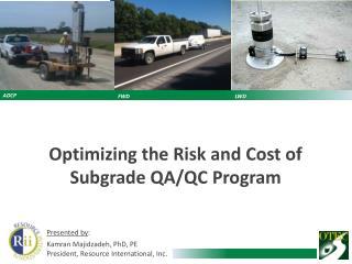 Optimizing the Risk and Cost of Subgrade QA/QC Program