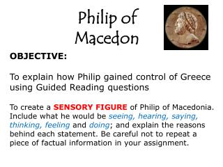 OBJECTIVE: To explain  h ow Philip gained control of Greece using Guided Reading questions