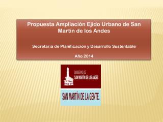 Propuesta Ampliación Ejido Urbano de San Martín de los Andes