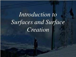 Introduction to Surfaces and Surface Creation