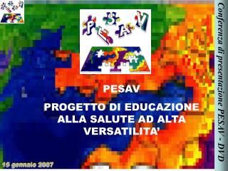 PESAV  PROGETTO DI EDUCAZIONE ALLA SALUTE AD ALTA VERSATILITA�