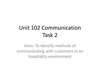 Unit 102 Communication Task 2