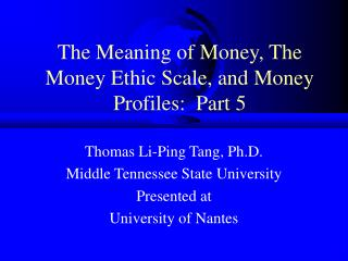 The Meaning of Money, The Money Ethic Scale, and Money Profiles:  Part 5