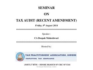 SEMINAR ON TAX AUDIT (RECENT AMENDMENT) Friday, 8 th  August 2014