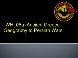 WHI.05a: Ancient Greece: Geography to Persian Wars
